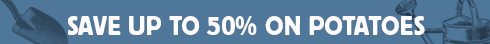 Save up to 50% on Potatoes